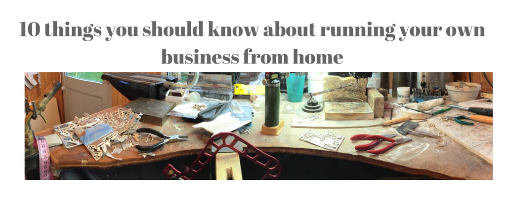 10 things you should know about running your own business from home