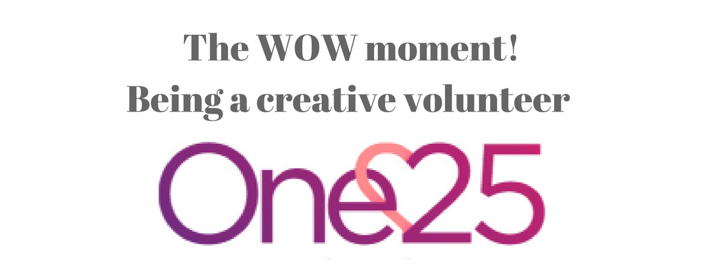 The WOW moment! The fun of being a creative volunteer